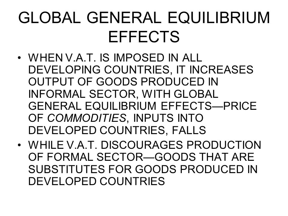 GLOBAL GENERAL EQUILIBRIUM EFFECTS WHEN V.A.T.