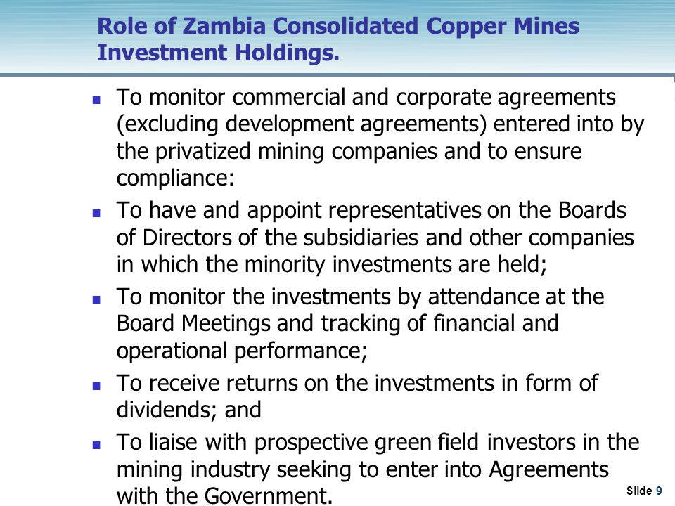 Slide 9 Role of Zambia Consolidated Copper Mines Investment Holdings.