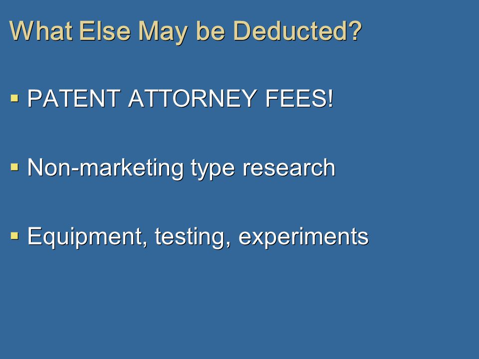 What Else May be Deducted.  PATENT ATTORNEY FEES.