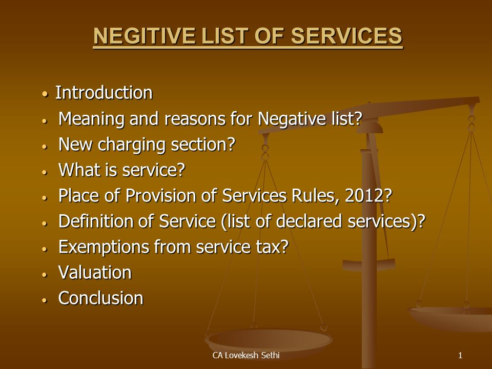CA Lovekesh Sethi1 NEGITIVE LIST OF SERVICES Introduction Introduction Meaning and reasons for Negative list.