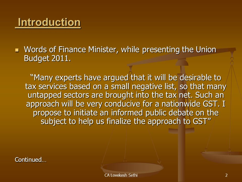 CA Lovekesh Sethi2 Introduction Introduction Words of Finance Minister, while presenting the Union Budget 2011.
