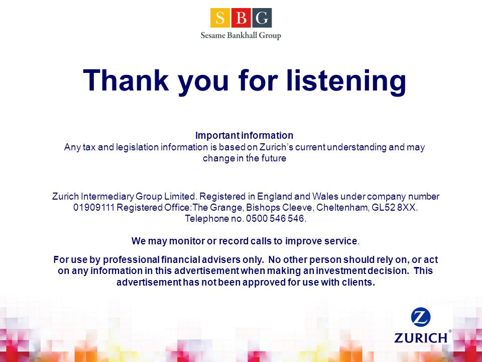 Thank you for listening. Zurich Intermediary Group Limited.