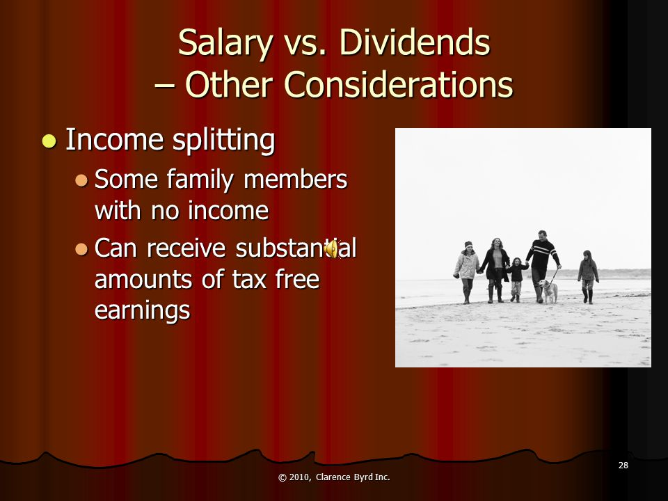 Salary vs. Dividends – Other Considerations Provincial rates and credits Provincial rates and credits Tax rates on individuals are not an issue Tax ra