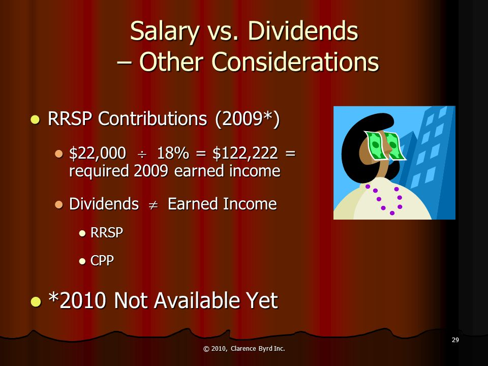 Salary vs. Dividends – Other Considerations Income splitting Income splitting Some family members with no income Some family members with no income Ca