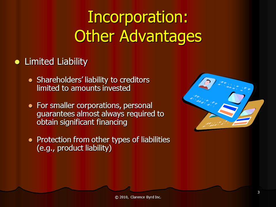 The Decision To Incorporate Tax Reduction Tax Reduction Tax Deferral Tax Deferral Income Splitting Income Splitting Other Considerations Other Considerations © 2010, Clarence Byrd Inc.