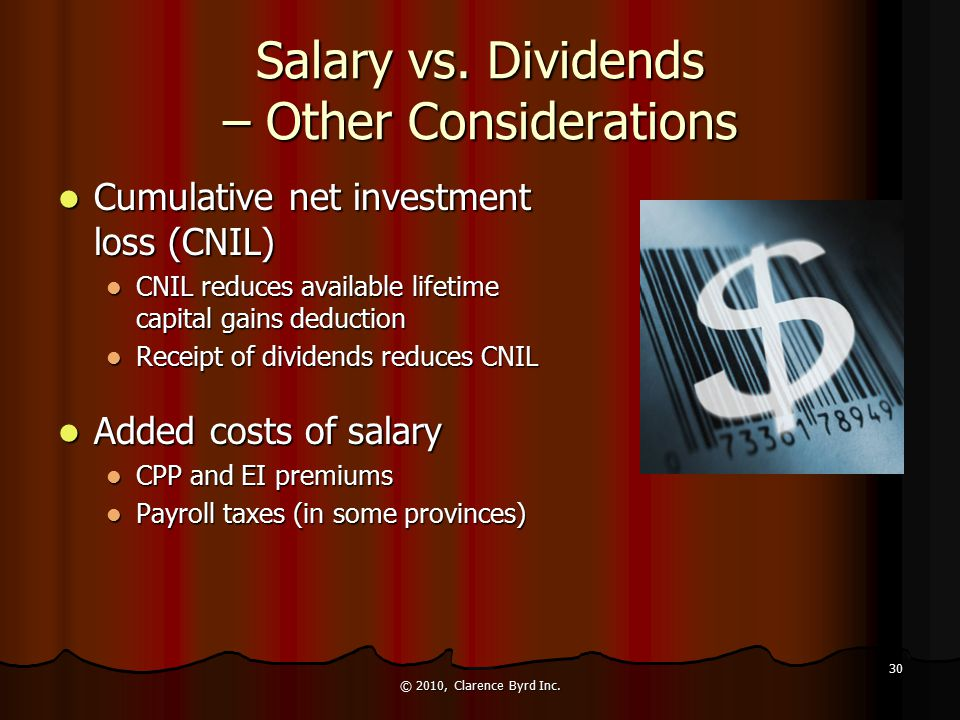 Salary vs. Dividends – Other Considerations RRSP Contributions (2009*) RRSP Contributions (2009*) $22,000  18% = $122,222 = required 2009 earned inco