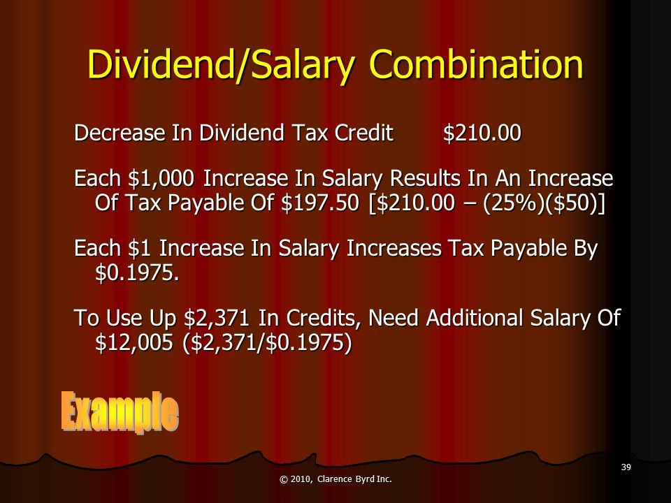 Dividend/Salary Combination Consider: Consider: For For Each $1,000 Of Additional Salary Paid Dividends Dividends Are Reduced $840.00 [($1,000)(1.00 -