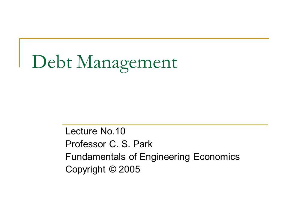 Debt Management Lecture No.10 Professor C. S.