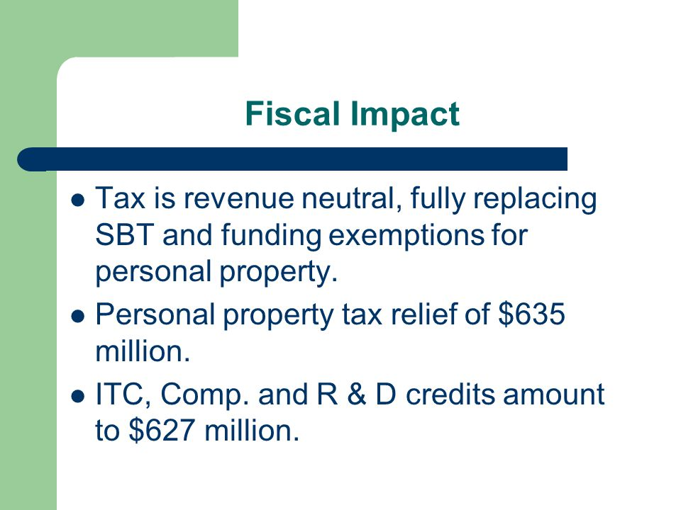 Fiscal Impact Tax is revenue neutral, fully replacing SBT and funding exemptions for personal property.