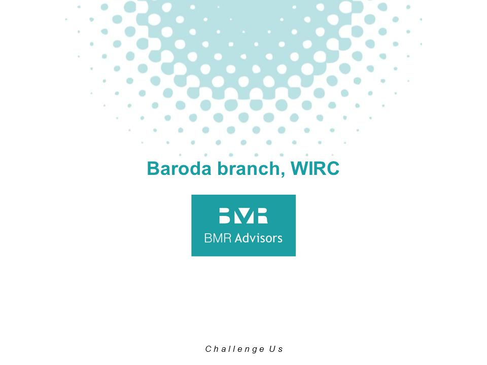 C h a l l e n g e U s Baroda branch, WIRC