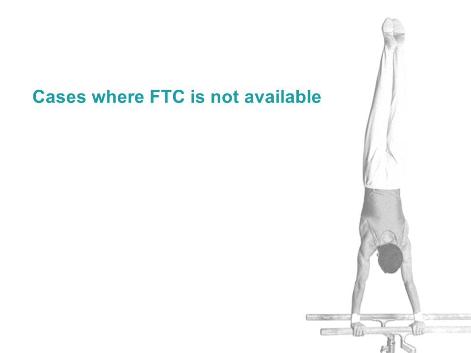 Cases where FTC is not available