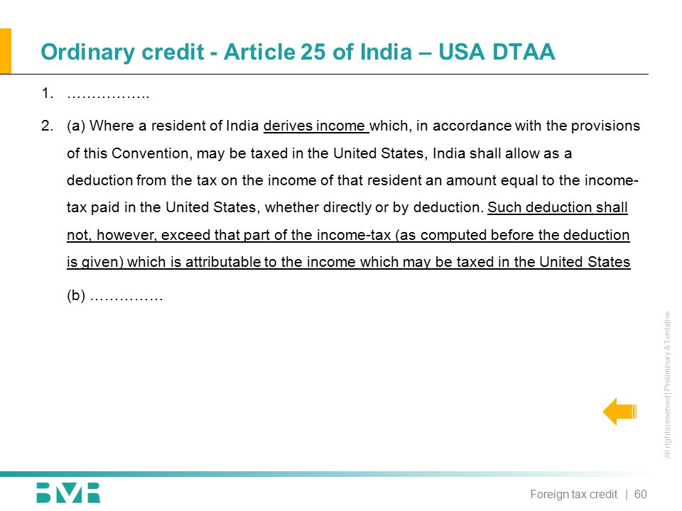 All rights reserved | Preliminary & Tentative Ordinary credit - Article 25 of India – USA DTAA | 60Foreign tax credit 1.……………..