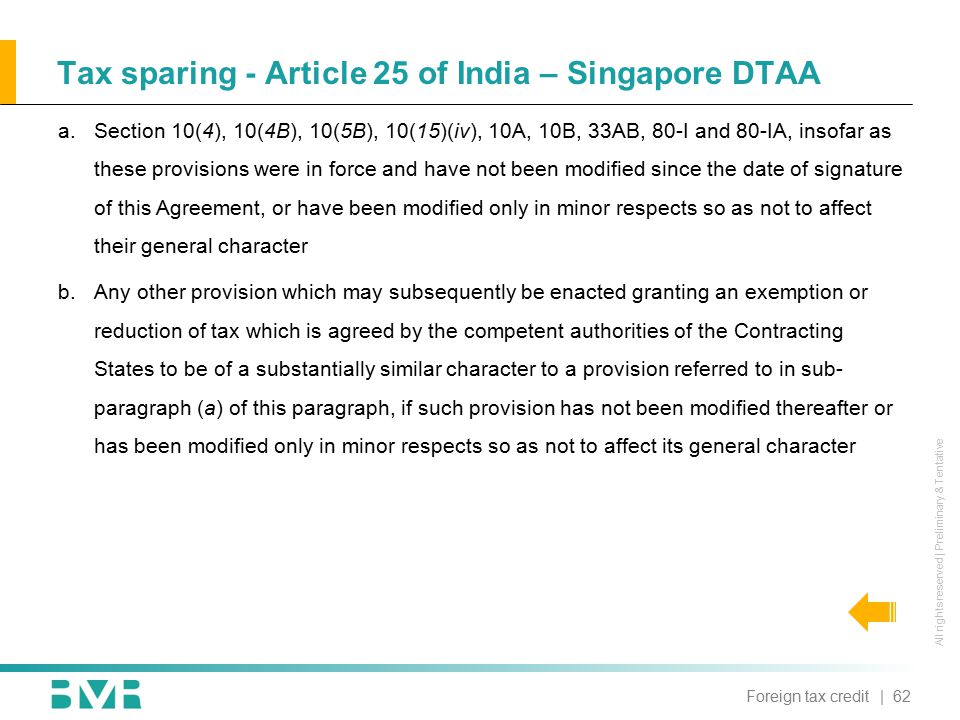 All rights reserved | Preliminary & Tentative Tax sparing - Article 25 of India – Singapore DTAA | 62Foreign tax credit a.Section 10(4), 10(4B), 10(5B