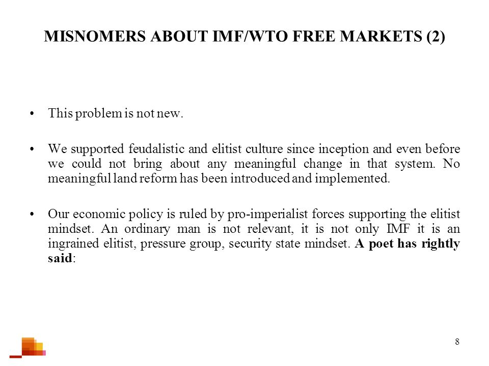 8 MISNOMERS ABOUT IMF/WTO FREE MARKETS (2) This problem is not new. We supported feudalistic and elitist culture since inception and even before we co