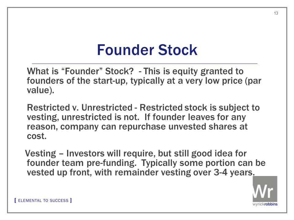 Founder Stock What is Founder Stock.