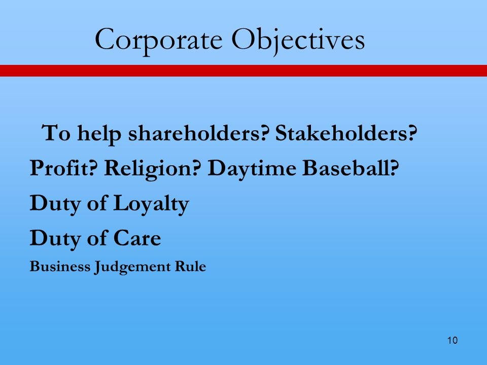 10 Corporate Objectives To help shareholders. Stakeholders.