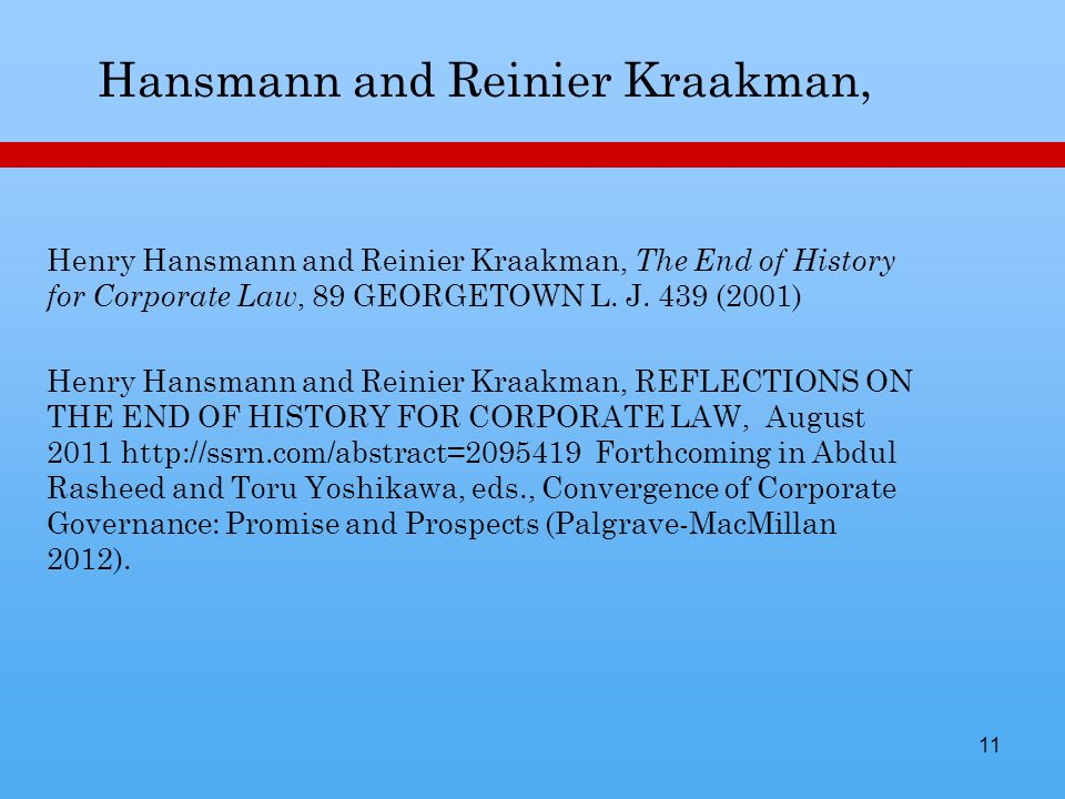 11 Hansmann and Reinier Kraakman, Henry Hansmann and Reinier Kraakman, The End of History for Corporate Law, 89 GEORGETOWN L.