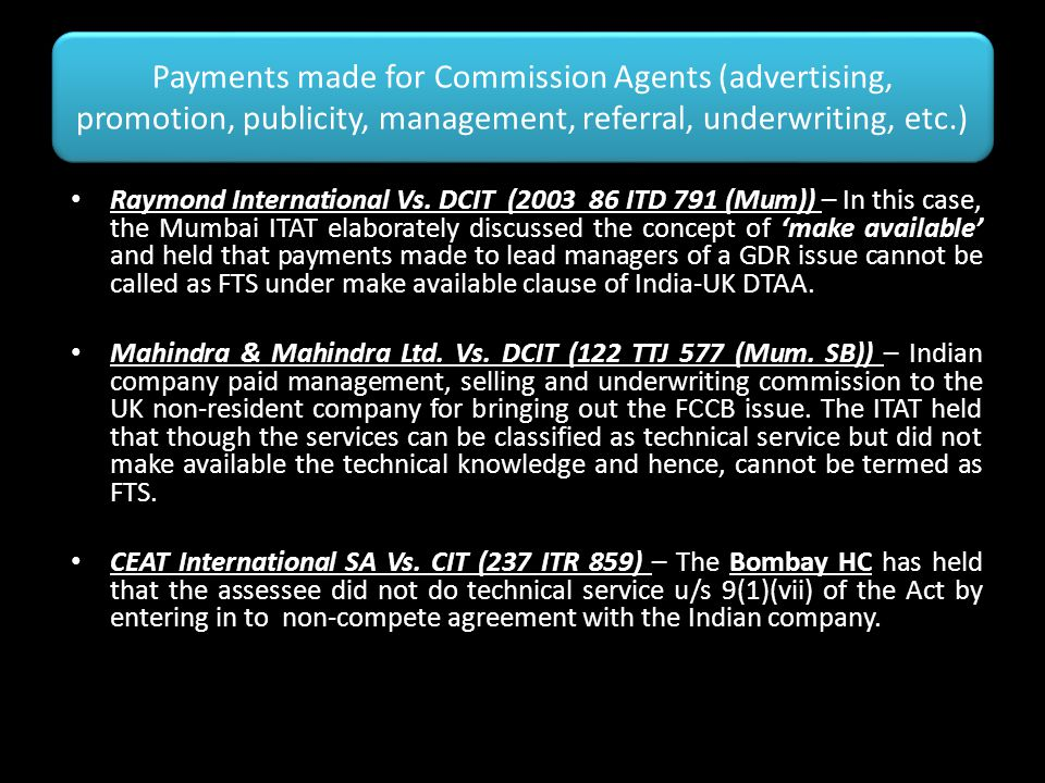 Payments made for Commission Agents (advertising, promotion, publicity, management, referral, underwriting, etc.) Raymond International Vs. DCIT (2003