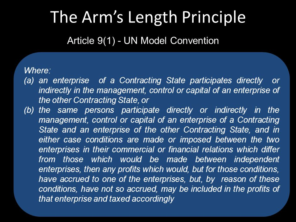 The Arm's Length Principle Where: (a)an enterprise of a Contracting State participates directly or indirectly in the management, control or capital of