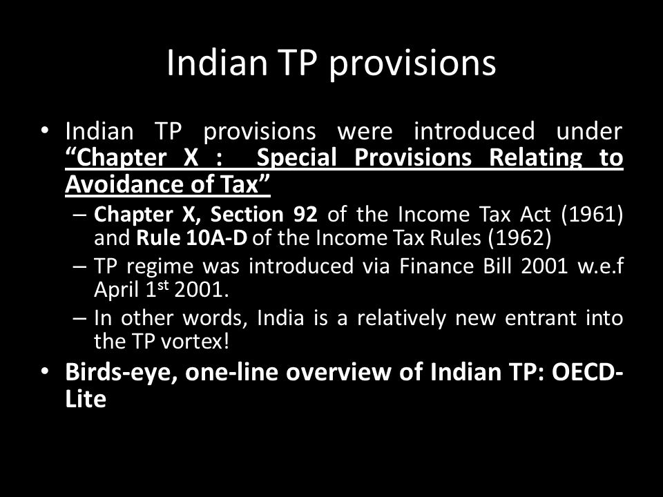 "Indian TP provisions Indian TP provisions were introduced under ""Chapter X : Special Provisions Relating to Avoidance of Tax"" – Chapter X, Section 92"
