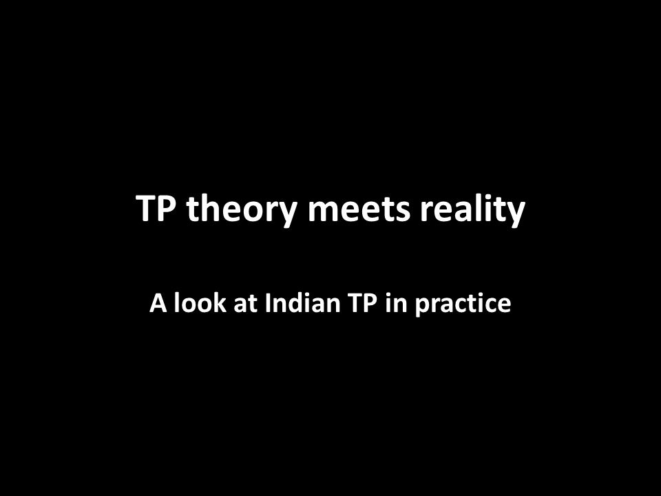 TP theory meets reality A look at Indian TP in practice