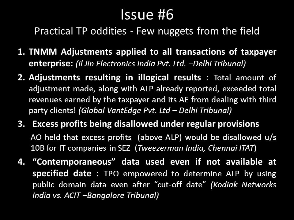 Issue #6 Practical TP oddities - Few nuggets from the field 1.TNMM Adjustments applied to all transactions of taxpayer enterprise: (Il Jin Electronics