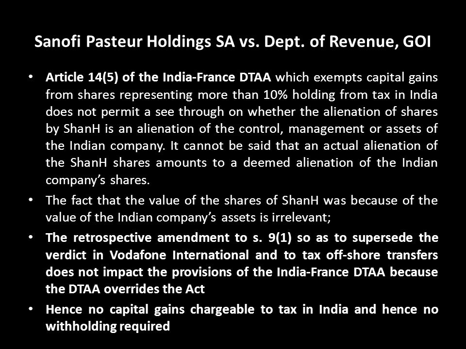 Sanofi Pasteur Holdings SA vs. Dept. of Revenue, GOI Article 14(5) of the India-France DTAA which exempts capital gains from shares representing more