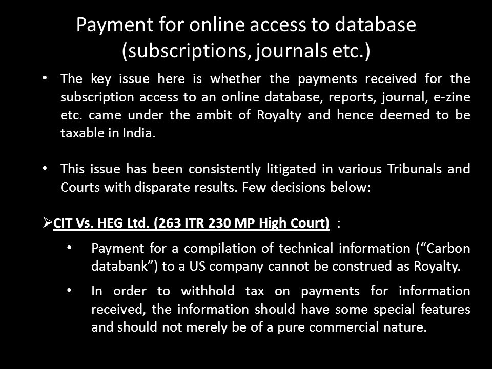 PAYMENTS FOR ONLINE ACCESS TO DATABASE (SUBSCRIPTIONS) The key issue here is whether the payments received for the subscription access to an online da