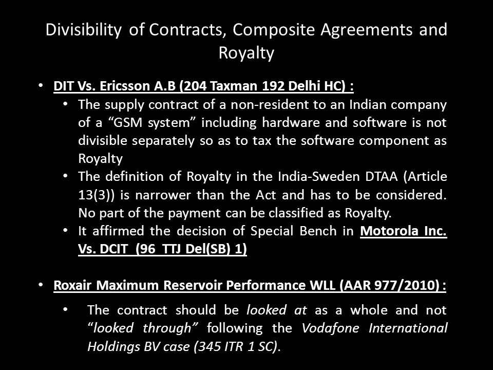 "DIT Vs. Ericsson A.B (204 Taxman 192 Delhi HC) : The supply contract of a non-resident to an Indian company of a ""GSM system"" including hardware and s"