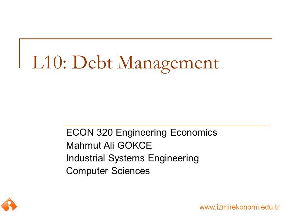 www.izmirekonomi.edu.tr Debt Management