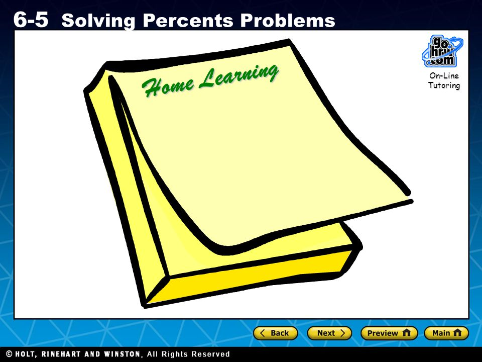Holt CA Course 1 6-5 Solving Percents Problems Home Learning On-Line Tutoring