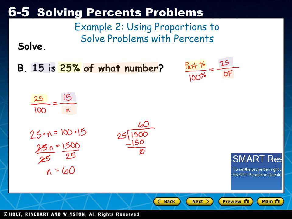 Holt CA Course 1 6-5 Solving Percents Problems Solve.