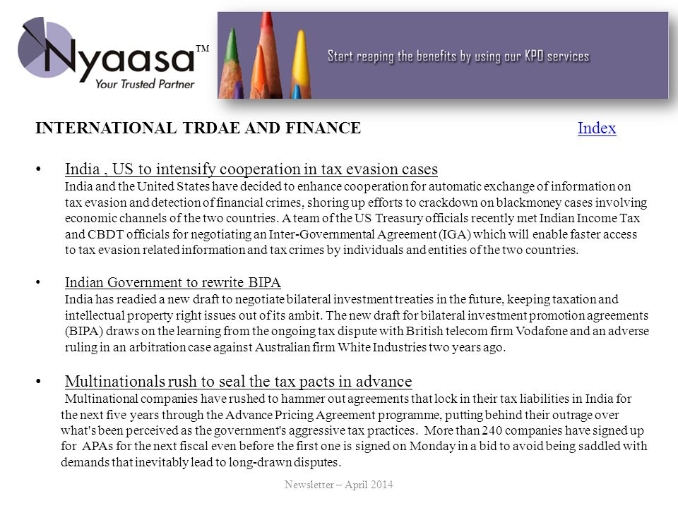 INTERNATIONAL TRDAE AND FINANCEIndexIndex India, US to intensify cooperation in tax evasion cases India and the United States have decided to enhance