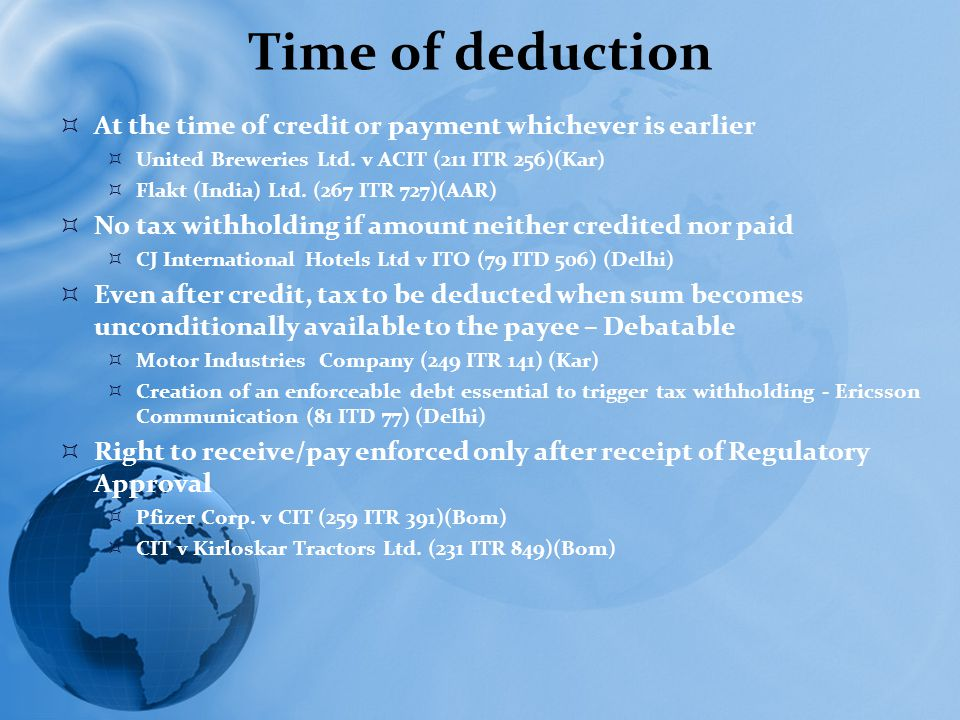 Time of deduction  At the time of credit or payment whichever is earlier  United Breweries Ltd.