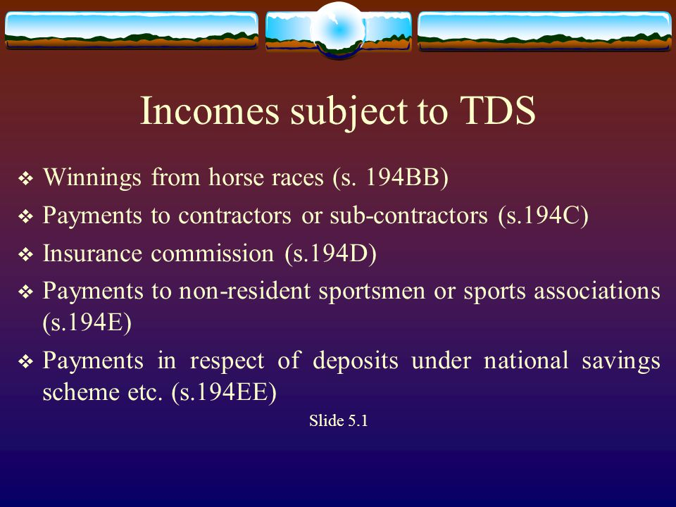 Incomes subject to TDS  Winnings from horse races (s.