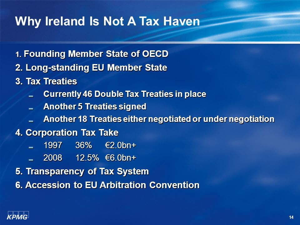 14 Why Ireland Is Not A Tax Haven 1. Founding Member State of OECD 2.