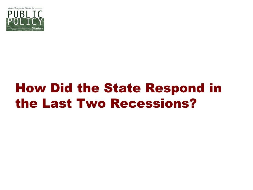 How Did the State Respond in the Last Two Recessions