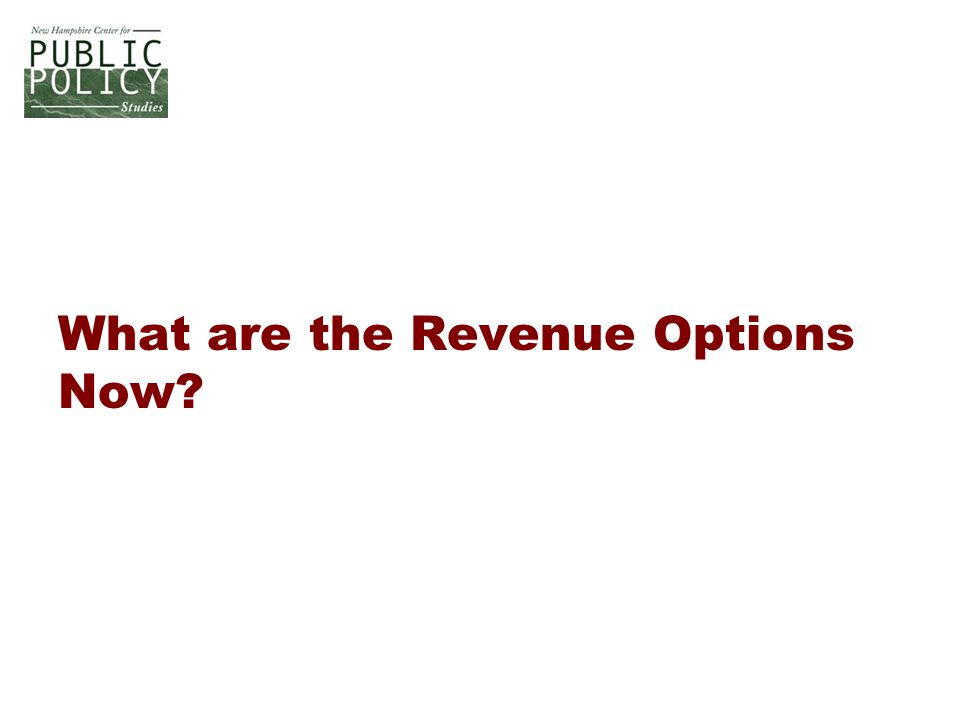 What are the Revenue Options Now