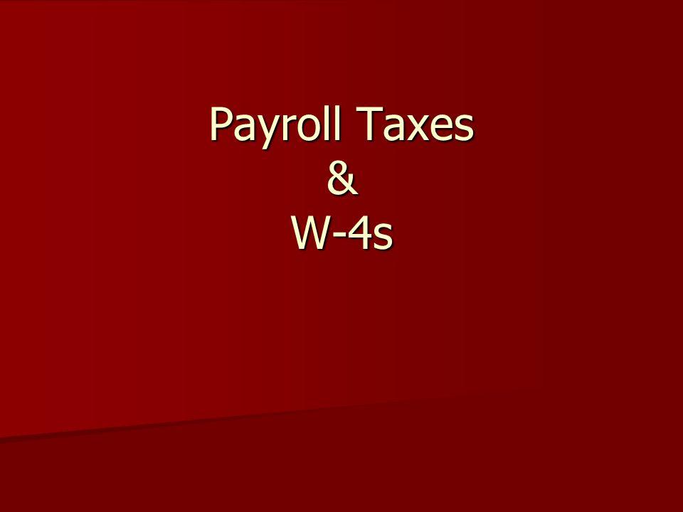 Payroll Taxes & W-4s
