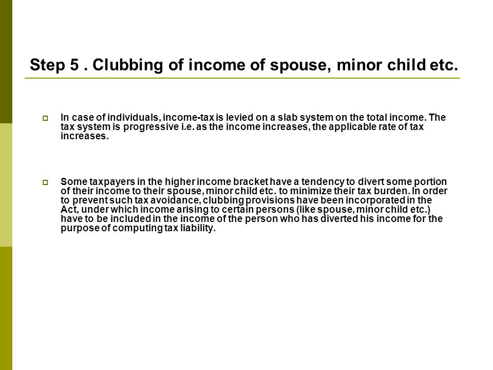 Step 5.Clubbing of income of spouse, minor child etc.