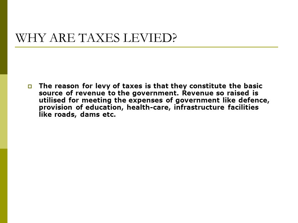 WHY ARE TAXES LEVIED.