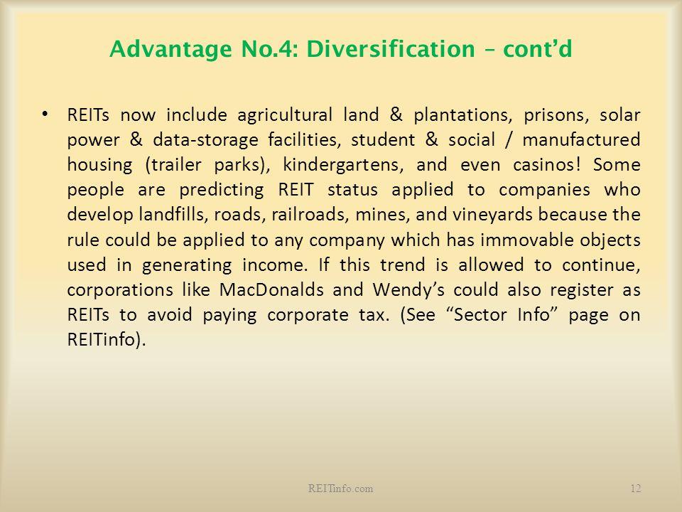 Advantage No.4: Diversification – cont'd REITs now include agricultural land & plantations, prisons, solar power & data-storage facilities, student &