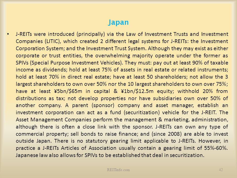 Japan J-REITs were introduced (principally) via the Law of Investment Trusts and Investment Companies (LITIC), which created 2 different legal systems