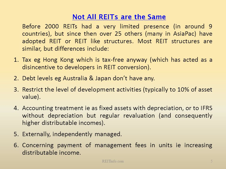 Not All REITs are the Same Before 2000 REITs had a very limited presence (in around 9 countries), but since then over 25 others (many in AsiaPac) have