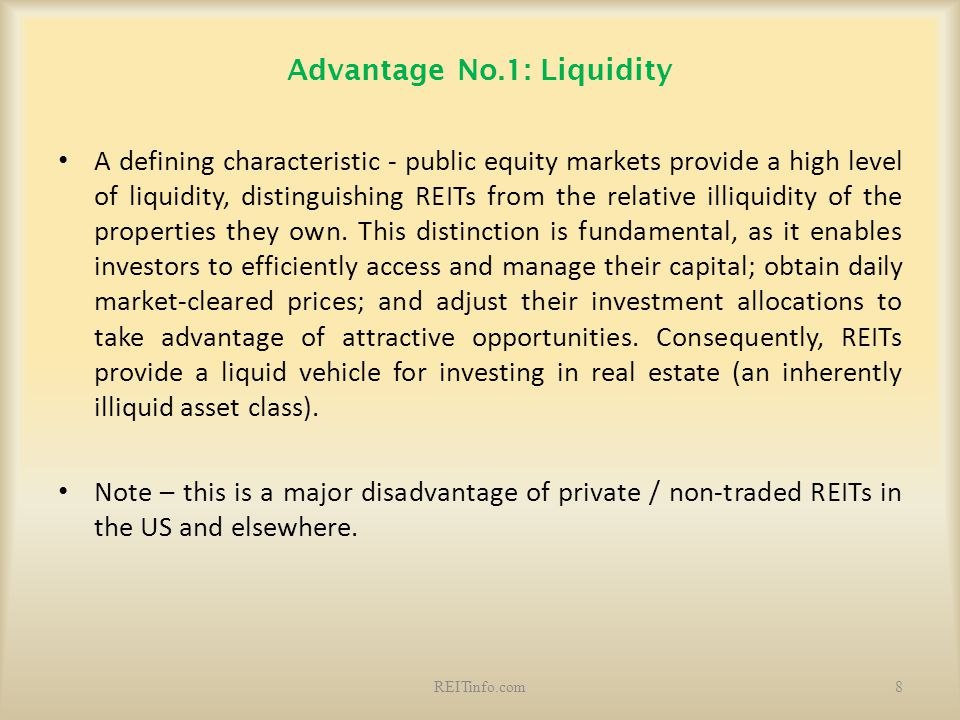 Advantage No.1: Liquidity A defining characteristic - public equity markets provide a high level of liquidity, distinguishing REITs from the relative
