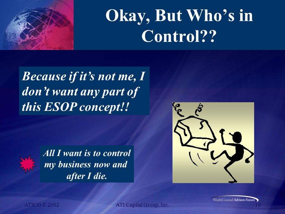 ATICG © 2002ATI Capital Group, Inc.19 Okay, But Who's in Control?.