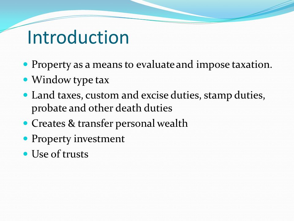 Property as a means to evaluate and impose taxation.