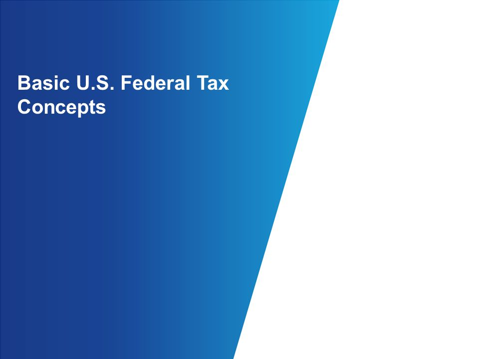Basic U.S. Federal Tax Concepts