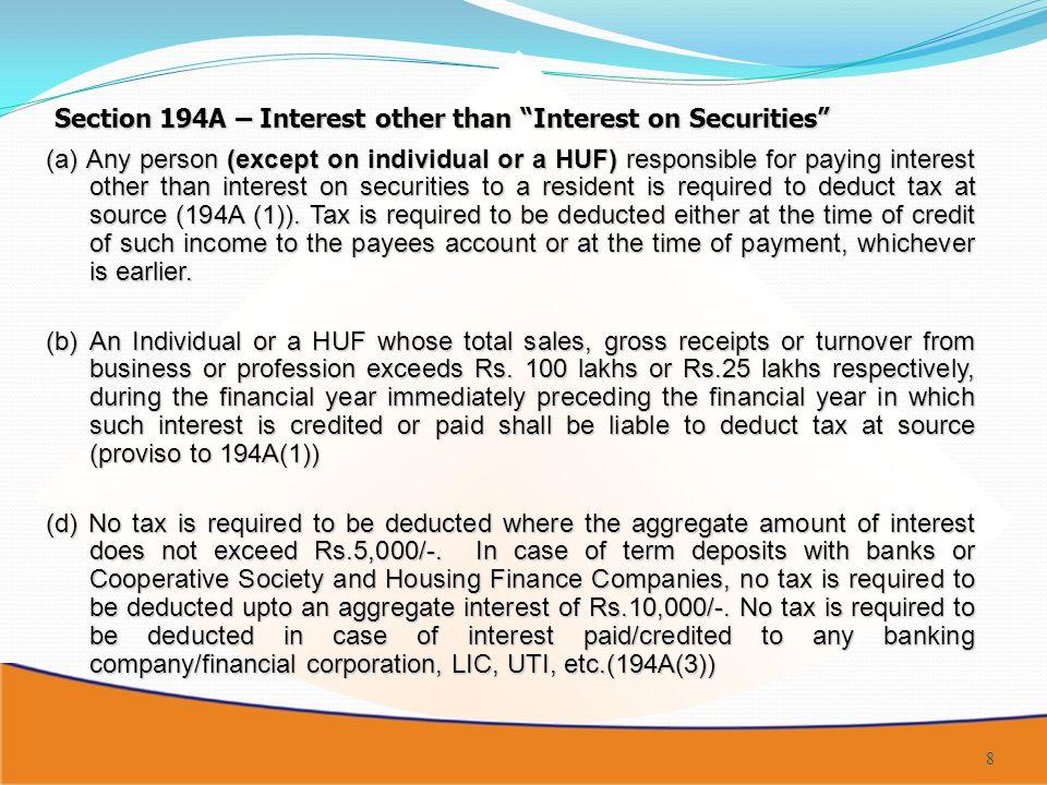 29 a) Applicable for tax-deductible u/s 192, 193, 194, 194A, 194C, 194D, 194G, 194H, 194-I, 194J, 194K, 194LA or 195.