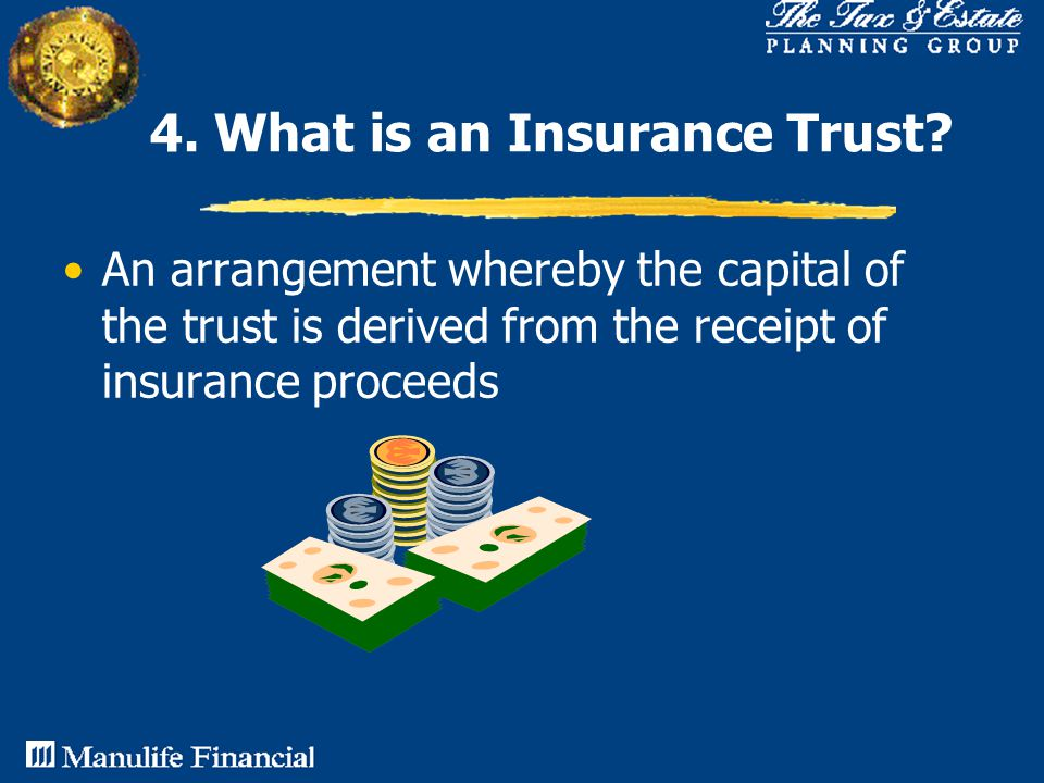 4. What is an Insurance Trust.
